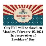 City Hall Closed for Presidents Day